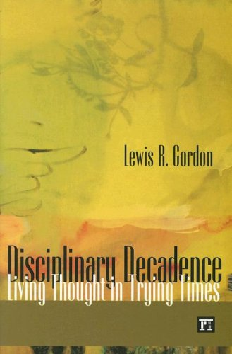 Disciplinary Decadence: Living Thought in Trying Times 9781594512568