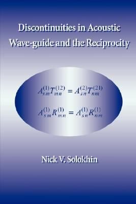 Discontinuities in Acoustic Wave-Guide and the Reciprocity 9781596821286