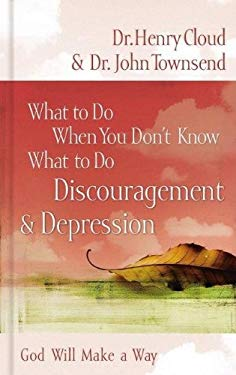 Discouragement & Depression: God Will Make a Way - Cloud, Henry / Townsend, John
