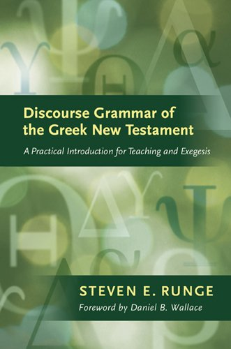 Discourse Grammar of the Greek New Testament: A Practical Introduction for Teaching and Exegesis 9781598565836