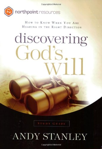 Discovering God's Will: How to Know When You Are Heading in the Right Direction 9781590523797