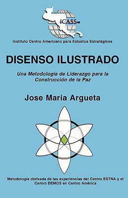 Disenso Ilustrado: Una Metodologa de Liderazgo Para La Construccin de La Paz