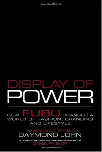 Display of Power: How Fubu Changed a World of Fashion, Branding and Lifestyle 9781595558534