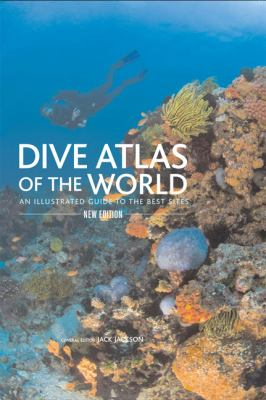 Dive Atlas of the World: An Illustrated Guide to the Best Sites 9781592289530