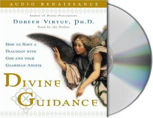 Divine Guidance: How to Have a Dialogue with God and Your Guardian Angels 9781593975869