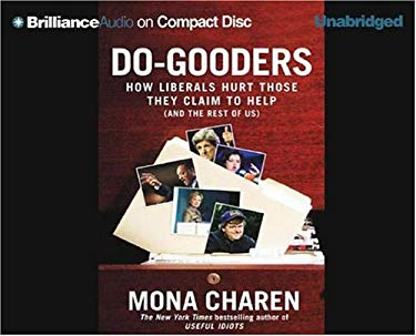 Do-Gooders: How Liberals Hurt Those They Claim to Help (and the Rest of Us) 9781593559588