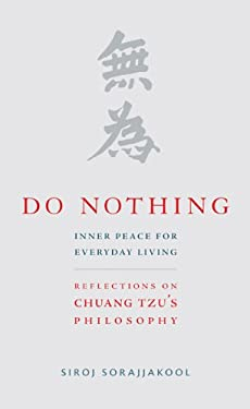 Do Nothing: Inner Peace for Everyday Living: Reflections on Chuang Tzu's Philosophy 9781599471532