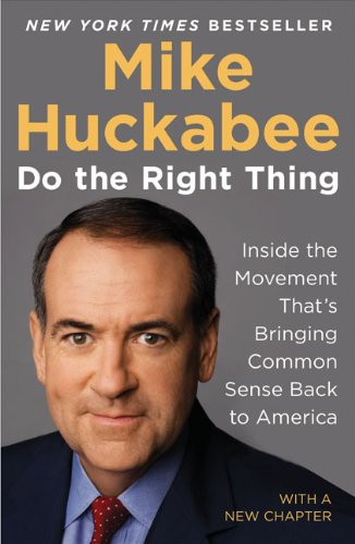 Do the Right Thing: Inside the Movement That's Bringing Common Sense Back to America 9781595230577