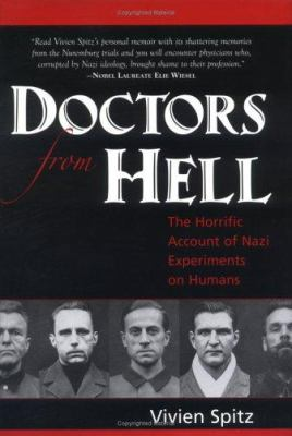 Doctors from Hell: The Horrific Account of Nazi Experiments on Humans 9781591810322