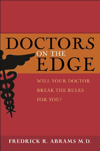 Doctors on the Edge: Will Your Doctor Break the Rules for You? 9781591810452