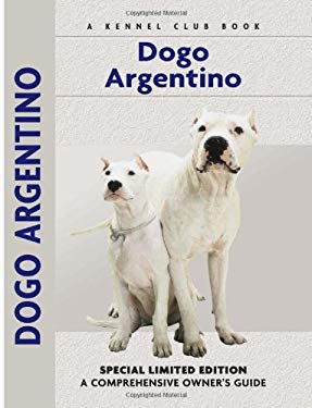Dogo Argentino: A Comprehensive Owner's Guide 9781593782269