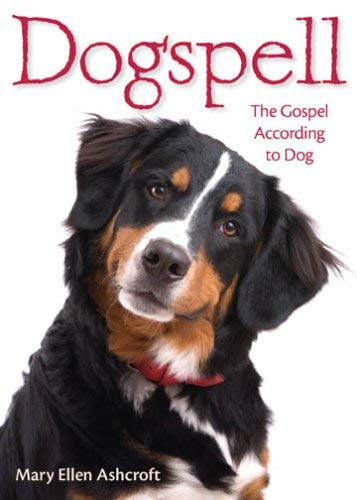 Dogspell: The Gospel According to Dog 9781596270930