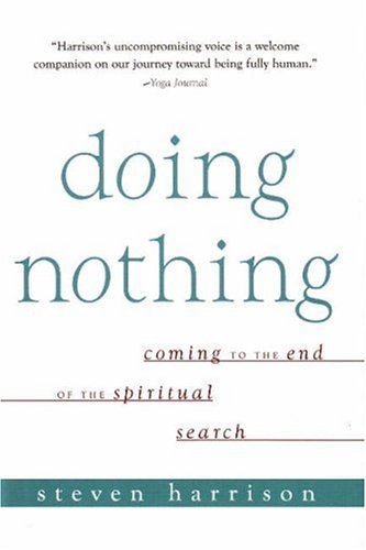 Doing Nothing: Coming to the End of the Spiritual Search 9781591810681