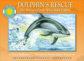 Dolphin's Rescue: The Story of a Pacific White-Sided Dolphin 7271019