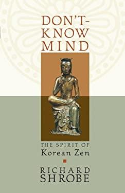 Don't-Know Mind: The Spirit of Korean Zen 9781590301104