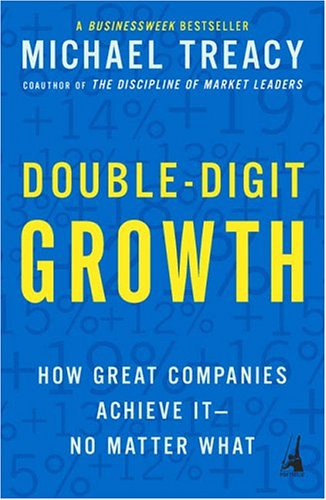 Double-Digit Growth: How Great Companies Achieve It--No Matter What 9781591840664
