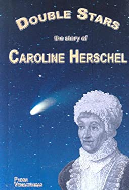Double Stars: The Story of Caroline Herschel 9781599350424