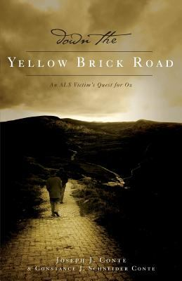 Down the Yellow Brick Road: An ALS Victim's Quest for Oz 9781598865530