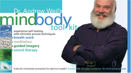 Dr. Andrew Weil's Mind-Body Toolkit 9781591794103