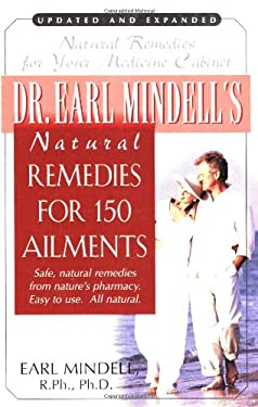 Dr. Earl Mindell's Natural Remedies for 150 Ailments 9781591201182