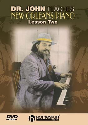 Dr. John Teaches New Orleans Piano, Lesson Two 9781597730273