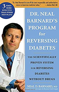 Dr. Neal Barnard's Program for Reversing Diabetes: The Scientifically Proven System for Reversing Diabetes Without Drugs 9781594865282