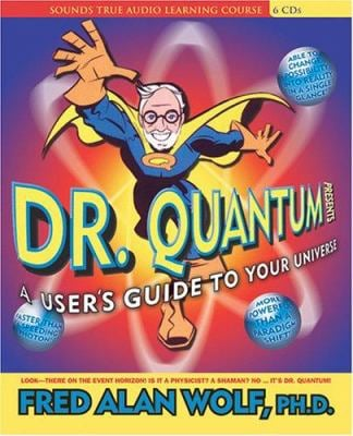 Dr. Quantum Presents: A User's Guide to the Universe 9781591793489