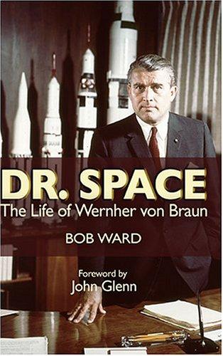 Dr. Space: The Life of Werner Von Braun 9781591149262