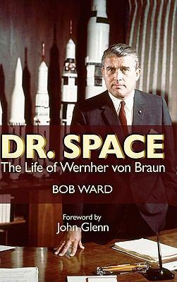 Dr. Space: The Life of Werner Von Braun 9781591149279