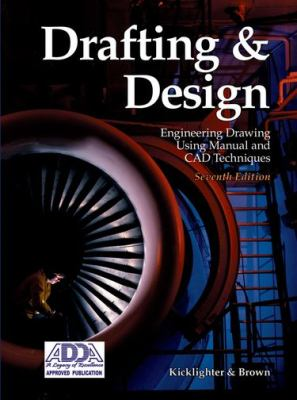 Drafting and Design: Engineering Drawing Using Manual and CAD Techniques 9781590709030