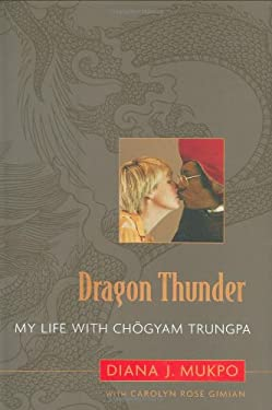 Dragon Thunder: My Life with Chogyam Trungpa 9781590302569