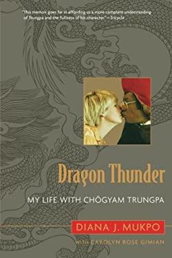 Dragon Thunder: My Life with Chogyam Trungpa