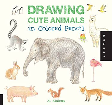 Drawing Cute Animals in Colored Pencil 9781592539369