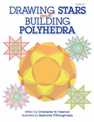 Drawing Stars & Building Polyhedra 9781593630669