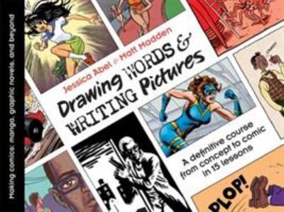 Drawing Words & Writing Pictures: Making Comics: Manga, Graphic Novels, and Beyond 9781596431317