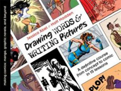 Drawing Words & Writing Pictures: Making Comics