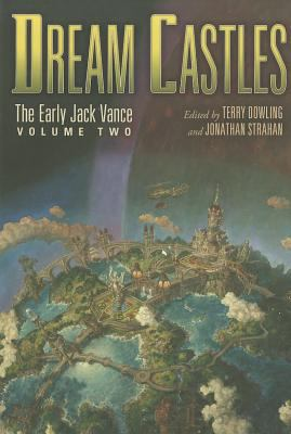 Dream Castles: The Early Jack Vance, Volume Two 9781596064515