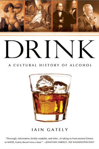 Drink: A Cultural History of Alcohol 9781592404643