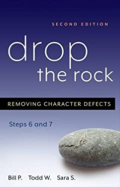 Drop the Rock: Removing Character Defects, Steps Six and Seven 9781592851614