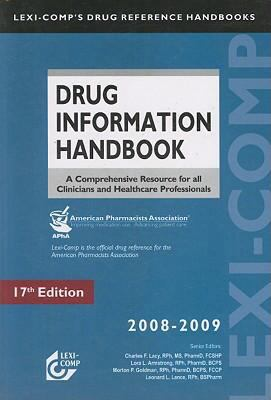 Drug Information Handbook: A Comprehensive Resource for All Clinicians and Healthcare Professionals 9781591952367