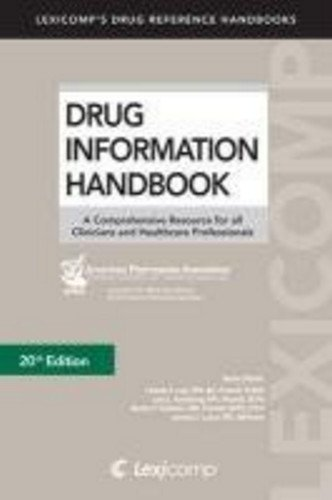 Drug Information Handbook: A Comprehensive Resource for All Clinicians and Healthcare Professionals - 21st Edition
