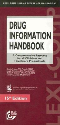 Drug Information Handbook: A Comprehensive Resource for All Clinicians and Healthcare Professionals 9781591952039