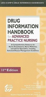 Drug Information Handbook for Advanced Practice Nursing: A Comprehensive Resource for Nurse Practitioners, Nurse Midwives, and Clinical Specialists, I 9781591952817