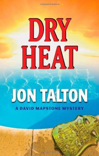 Dry Heat: A David Mapstone Mystery 9781590586433