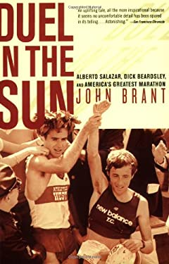 Duel in the Sun: Alberto Salazar, Dick Beardsley, and America's Greatest Marathon 9781594866289
