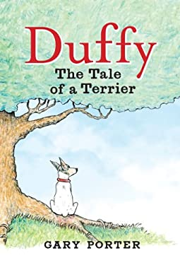 Duffy: The Tale of a Terrier 9781592983698