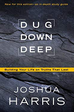 Dug Down Deep: Unearthing What I Believe and Why It Matters 9781594153617