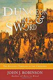 Dungeon, Fire & Sword: The Knights Templar in the Crusades 7242824