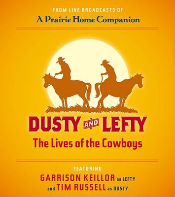 Dusty and Lefty: The Lives of the Cowboys 9781598870435