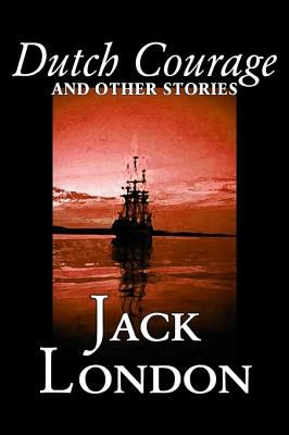 Dutch Courage and Other Stories 9781598181500
